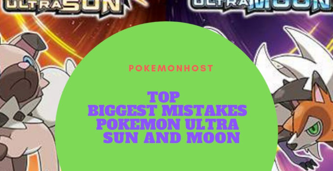 Top 5 Biggest Mistakes in Pokemon Ultra Sun and Moon