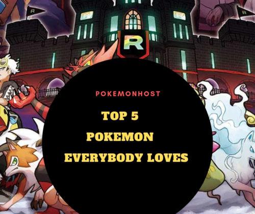 Top 5 Pokemon Everybody Loves