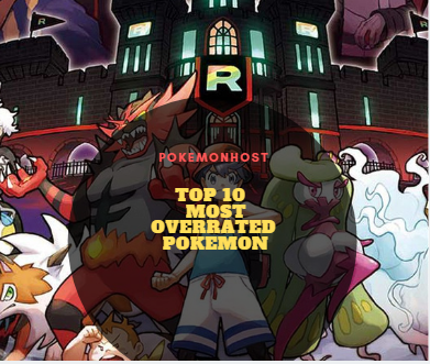 Top 10 Most Overrated Pokemon